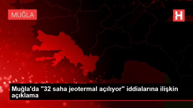 Muğla'da '32 saha jeotermal açılıyor' iddialarına ilişkin açıklama